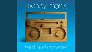 Watch Money Mark Brand New By Tomorrow video