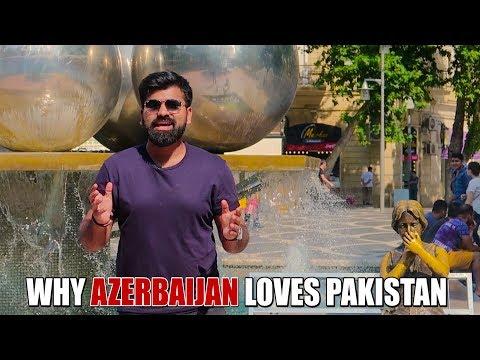 WHY AZERBAIJAN LOVES PAKISTAN    Daniyal Sheikh