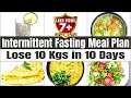 Intermittent Fasting Meal Plan for Weight Loss - Indian Diet Plan | How To Lose Weight Fast 10kgs