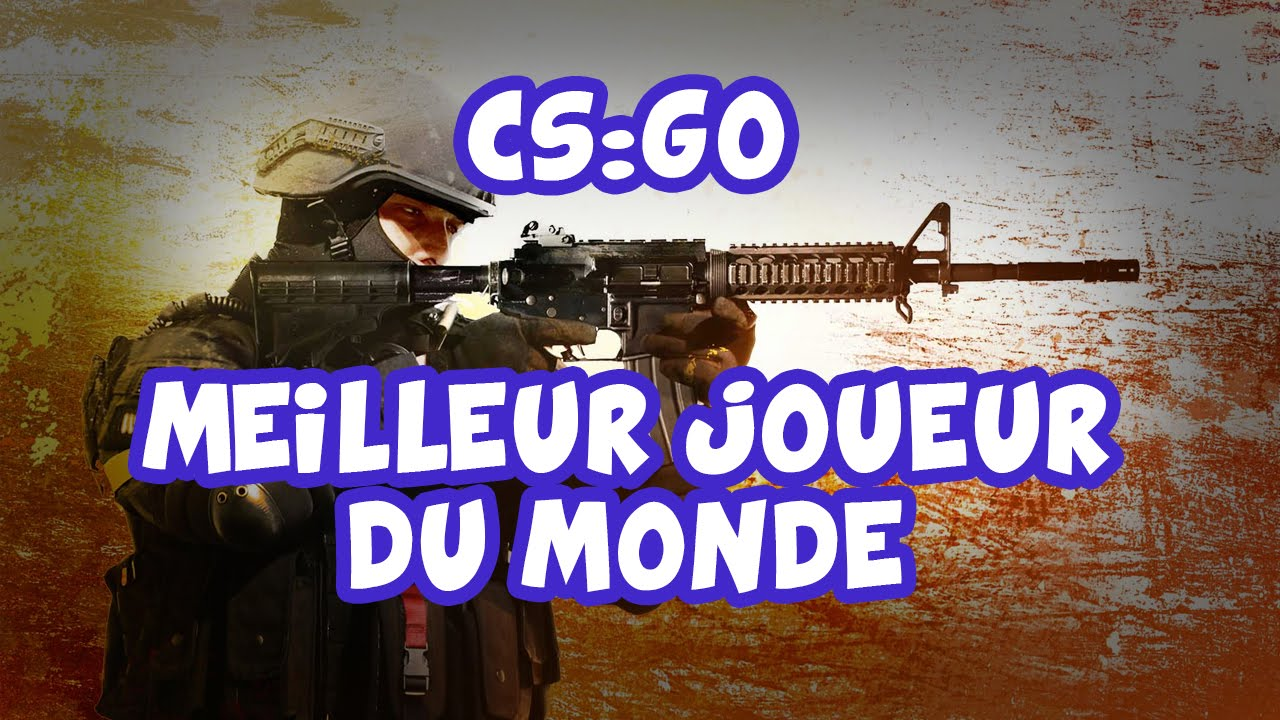 cs go meilleur joueur du monde youtube. Black Bedroom Furniture Sets. Home Design Ideas