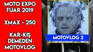XMAX_RİDERR MOToVLOG2 | MOTO EXPO FUARA GİDİŞ |  KAR KIŞ DEMEDEN 3 DERECE FUARA GİTMEK|