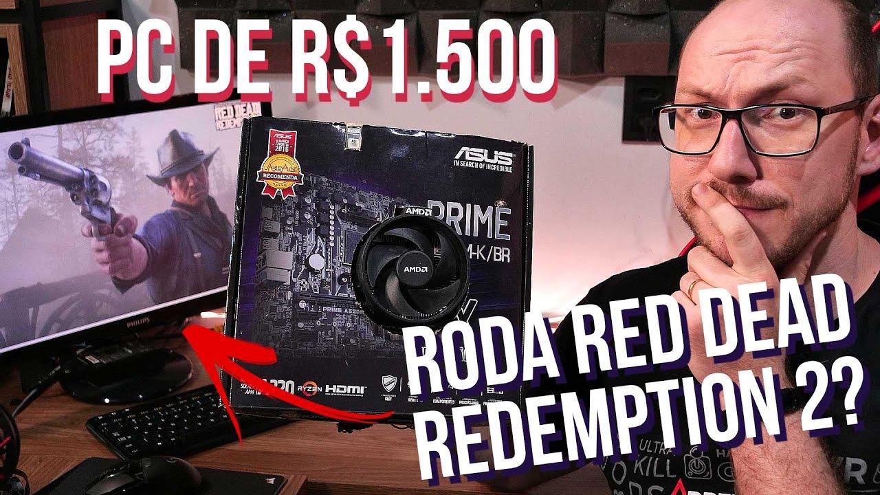 PC de APENAS R$ 1.500 encara o RED DEAD REDEMPTION 2! Será que dá?
