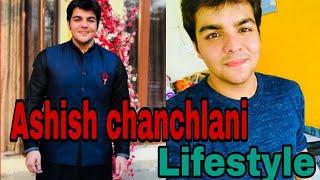 ashish chanchlani lifestyle