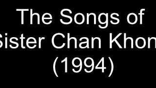 The Songs of Sister Chan Khong (1994)