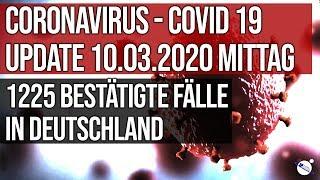 Coronavirus - Covid 19 - Update 10.03.2020 Mittag - 1225 Fälle in Deutschland