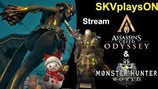 SKVplaysON - AC Odyssey & Monster Hunter World (PC), Stream, PC [English] Game Play