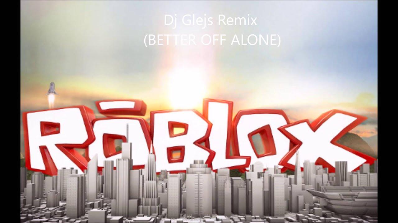 dj glejs remix roblox youtube