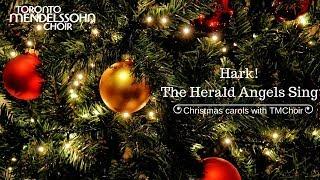Hark! The Herald-Angels Sing | Toronto Mendelssohn Choir
