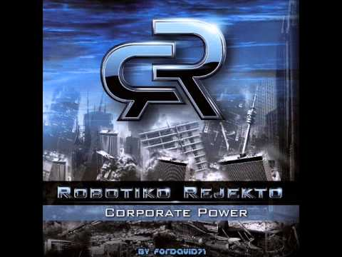 Robotiko Rejekto-Meltdown Consequence(Corporate Power 2012)