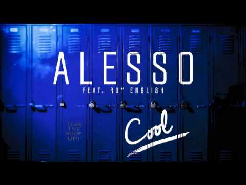 Alesso - Cool (feat. Roy English) (Alternative Version)