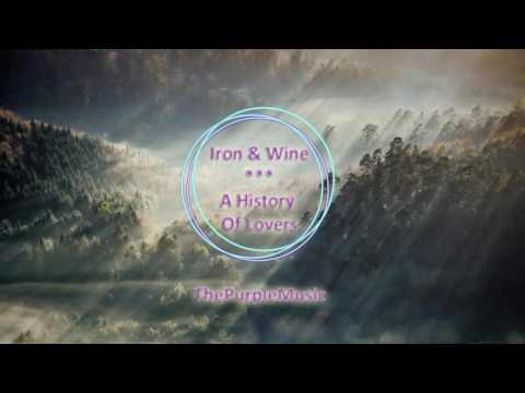 Iron & Wine * A History Of Lovers * ThePurpleMusic