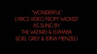 Wonderful Lyrics Video From Wicked The Musical