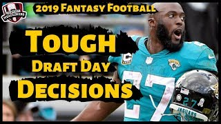 2019 Fantasy Football - Tough Draft Day Decisions - Worth The RIsk?