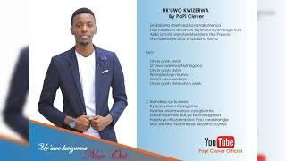 Ur'uwo kwizerwa by PaPi Clever(Official Audio 2018)