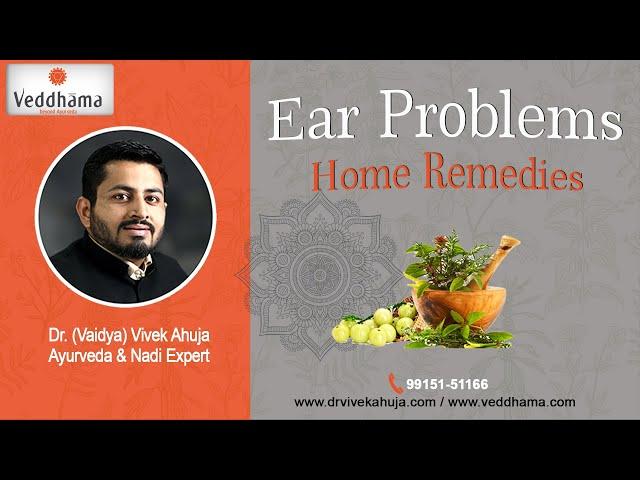 Ear Problems and Home Remedies | Dr. (Vaidya) Vivek Ahuja (Hindi)