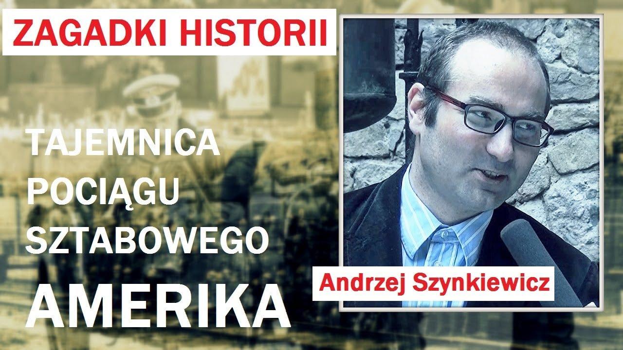 TAJEMNICE POCIĄGU SZTABOWEGO AMERIKA  – Andrzej Szynkiewicz – 27.12.2017 r.