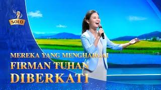 Lagu Rohani Kristen 2020 - Mereka Yang Menghargai Firman Tuhan Diberkati