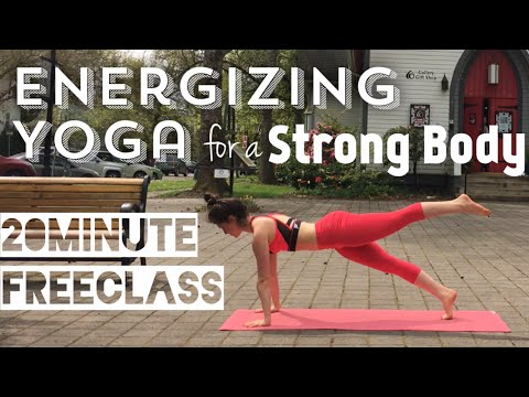 Energizing Yoga for a STRONG BODY [20 Minutes]
