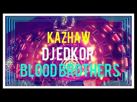 KAZHAW Ft. DJ EDKOR - Blood Brothers (Official Music Video) #BloodBrotherStyle [DJ EDKOR - Brother]
