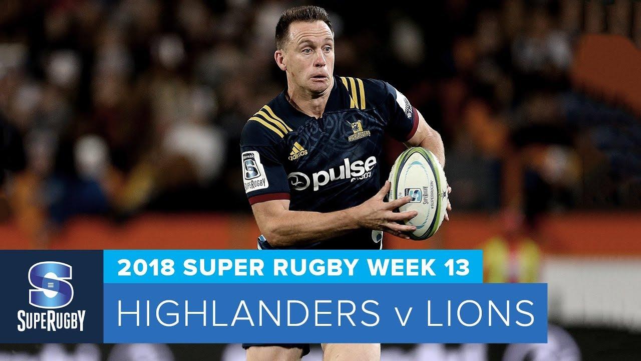 b5fb6308e34 HIGHLIGHTS: 2018 Super Rugby Week 13: Highlanders v Lions - YouTube