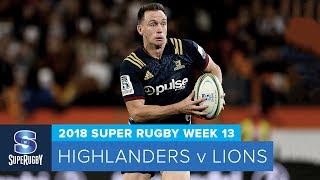 HIGHLIGHTS: 2018 Super Rugby Week 13: Highlanders v Lions
