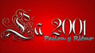 La 2001 - Quien Nos Dijo