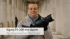 Sigma 70-200 mm f/2.8 DG OS HSM Sports | Profi-Qualität zum fairen Preis [Deutsch]