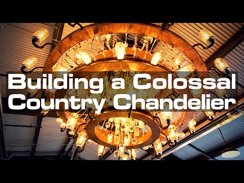 Building a Colossal Country Chandelier