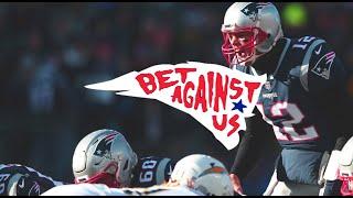 BET AGAINST US - Patriots Journey to Super Bowl 53