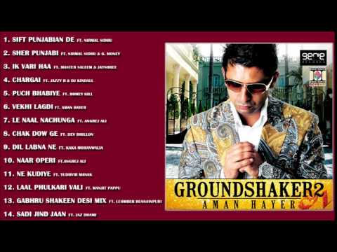 GROUNDSHAKER 2 - AMAN HAYER - FULL SONGS JUKEBOX