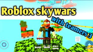 Roblox skywars with teamers for the third time