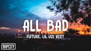 Future - All Bad (Lyrics) ft. Lil Uzi Vert