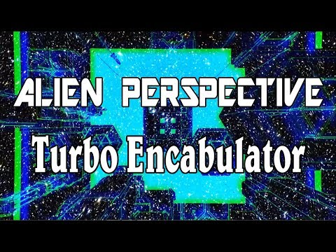 Turbo Encabulator - Alien Perspective