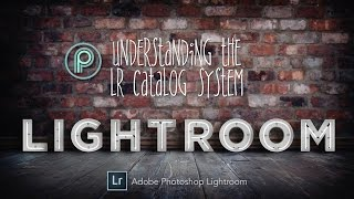 Understanding the Lightroom Catalog System