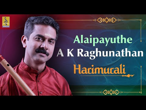 Alaipayuthe a Carnatic Flute Concert by A.Kadhan