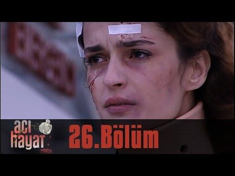 Acı Hayat 26.Bölüm Tek Part İzle (HD)