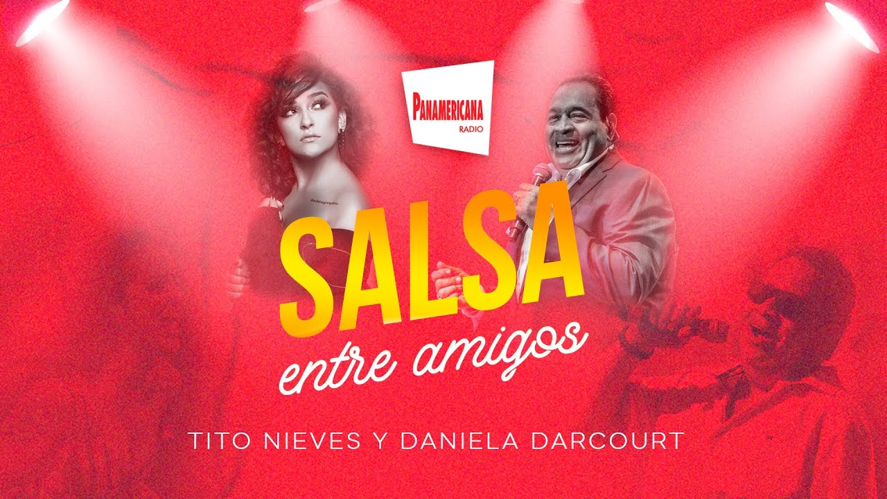 Salsa entre amigos │Tito Nieves & Daniela Darcourt
