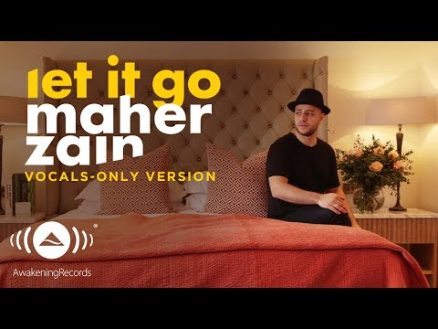 Maher Zain - Let it Go | ماهر زين | (Vocals Only - بدون موسيقى) | Official Lyric Video