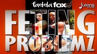 """Fadda Fox - Fetting Problems """"2015 Soca"""" (Crop Over)"""