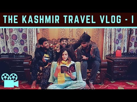 What travellers do in Kashmir   Kashmir Travel Vlog Day I   Kuch Bhi Reviews