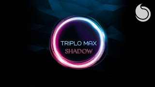 Gambar cover Triplo Max - Shadow (Official Audio)