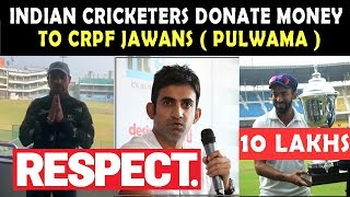 Pulwama Attack : Indian Cricketers Donate money to CRPF Jawans | Gambhir Dhawan Sehwag | Respect