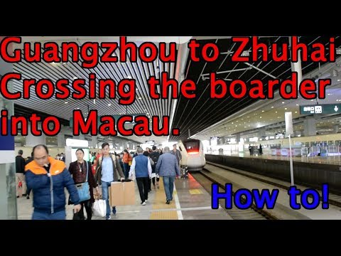 How to. Guangzhou to Zhuhai to Macau by train, boarder crossing China.