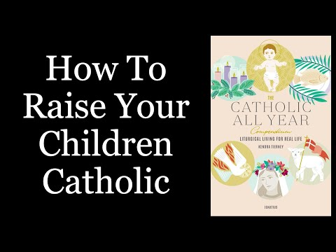 How To Raise Your Children Catholic - Kendra Tierney Interview (Part 1)