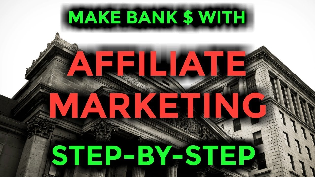 How To Make BANK With Affiliate Marketing