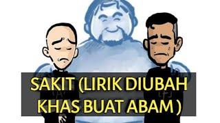 ACHEY - SAKIT  LIRIK DI UBAH KHAS BUAT ABAM