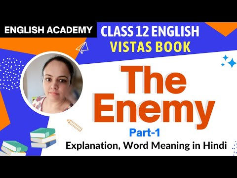 """""""The Enemy""""  Explanation word meaning in Hindi Part 1 - CBSE Class 12 Vistas"""