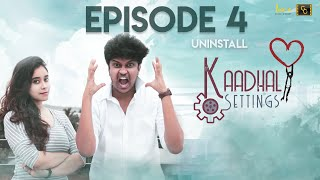 Kaadhal Settings (Ep-4) ❤️ ⚙️ - Uninstall | Love Comedy Tamil Web Series 2020 | #CinemaCalendar