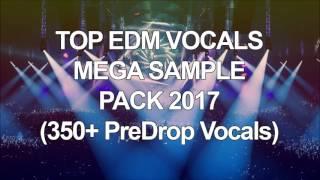 TOP 350+ EDM & BigRoom,Melbourne Bounce,House,Trap Pre Drop VOCALS SAMPLES PACK [Free Download] 2017