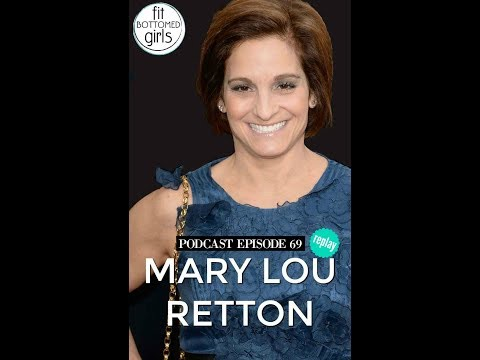 The Fit Bottomed Girls Ep 69: Mary Lou Retton (An Olympic-Sized Replay!)